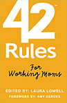 42 Rules for Working Moms